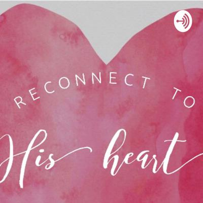 Reconnect To His Heart