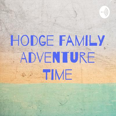 Hodge Family Adventure Time