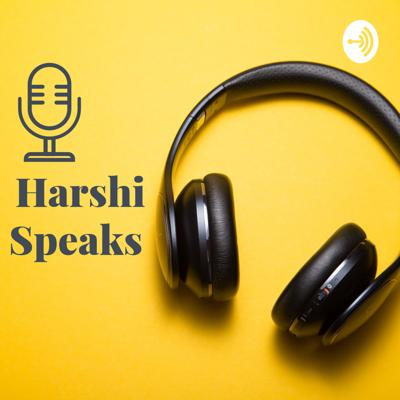 Harshi Speaks