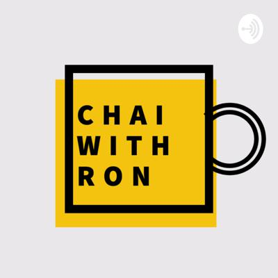 Chai with Ron