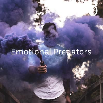 Emotional Predators - We Live in a World of Subtle Danger.