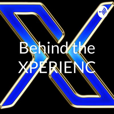 Behind the XPERIENC