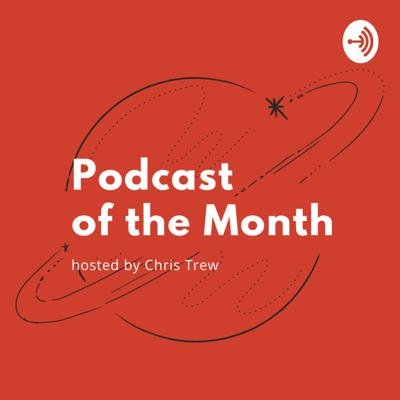 Podcast of the Month