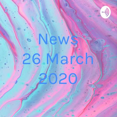 News 26 March 2020