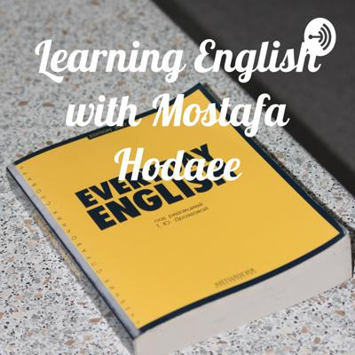 Learning English with Mostafa Hodaee