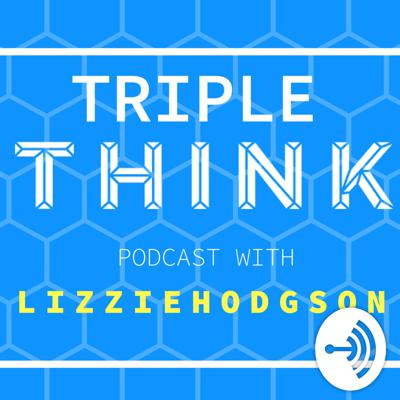 Podcast from ThinkNation founder, Lizzie Hodgson.  ABOUT THINKNATION: We humanise the impact of tech on young people through workshops, events, meetups and films.  ABOUT TRIPLETHINK: What we've learnt. What we've done. What we're doing. Simple!