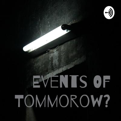 Events Of Tommorow?