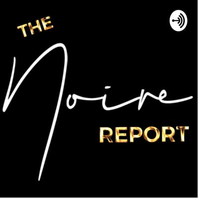 The NOIRE Report