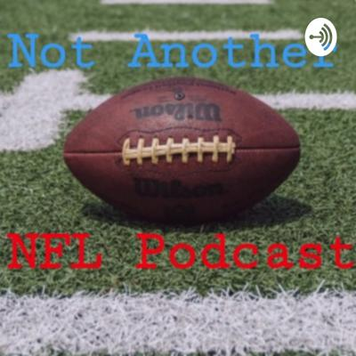 Not Another NFL Podcast