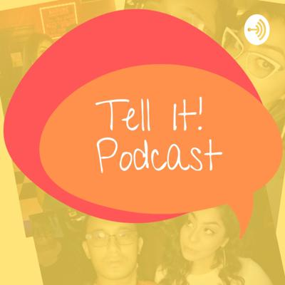 Tell It! Podcast