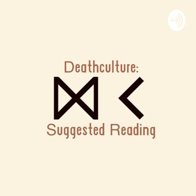 Deathculture: Suggested Reading