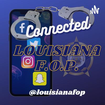 Louisiana Fraternal Order of Police Podcast