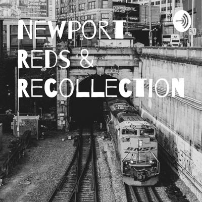 Newport Reds & Recollection.