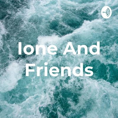 Ione And Friends