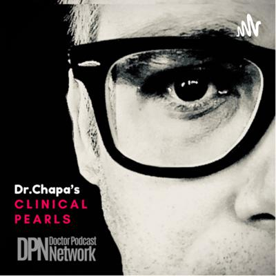 Dr. Chapa's Clinical Pearls.