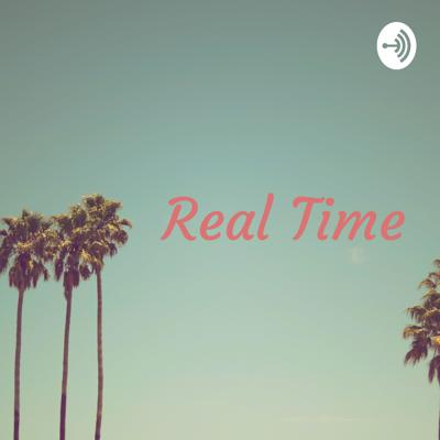 Real Time: A Random Podcast