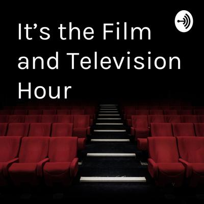 It's the Film and Television Hour