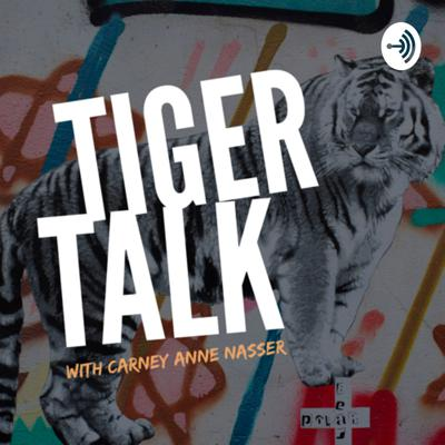 Tiger Talk with Carney Anne Nasser