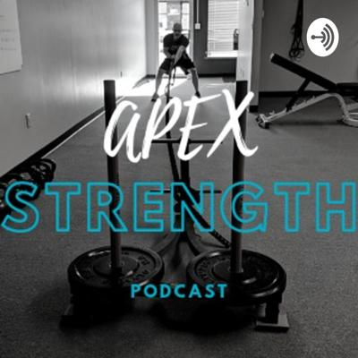 Apex Strength Podcast