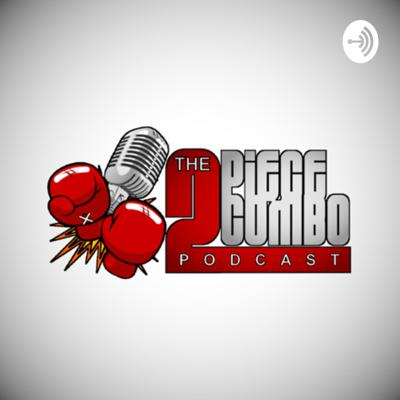 The 2 Piece Combo Podcast