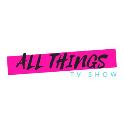 ALL THINGS TV
