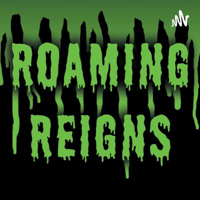 Roaming Reigns