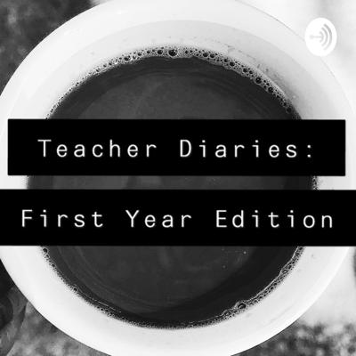Teacher Diaries: First Year Edition