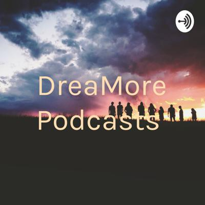 DreaMore Podcasts