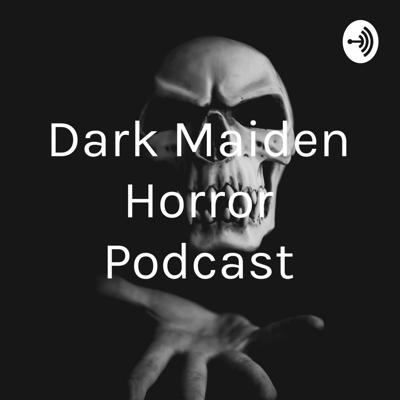 Dark Maiden Horror Podcast
