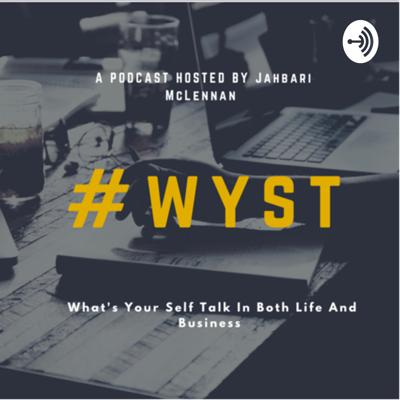 #wyst (What's Your Self Talk?)