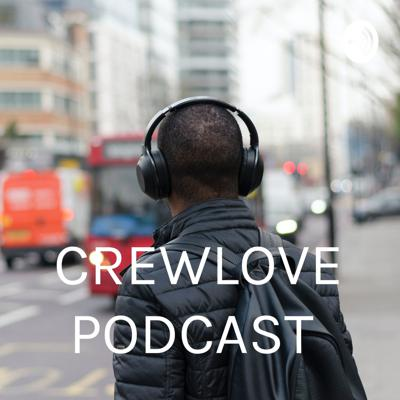 CREWLOVE PODCAST