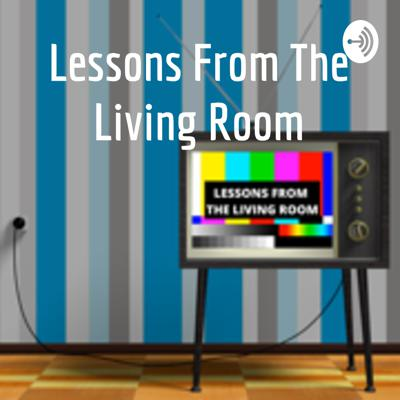 Lessons From The Living Room