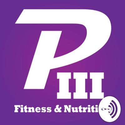 PIII: Fitness and Nutrition