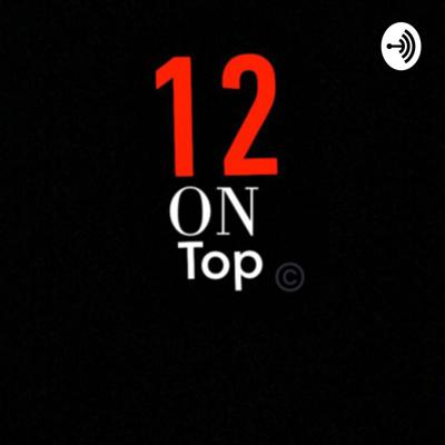 12 On Top Podcasts
