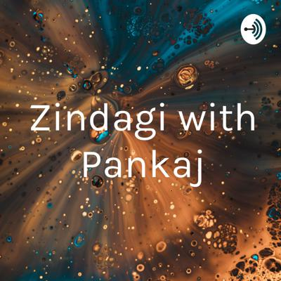 Zindagi with Pankaj