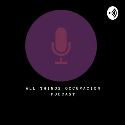 All Things Occupation