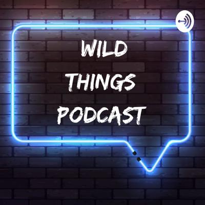 Wild Things Podcast