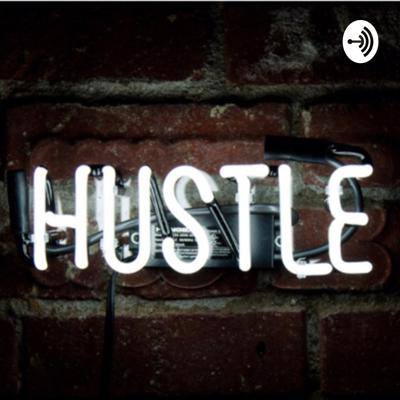 Get You Some Hustle