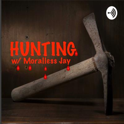 Hunting 🪓 🩸 with Moralless Jay