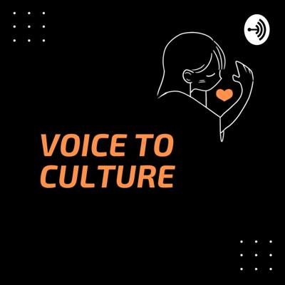 Voice to Culture