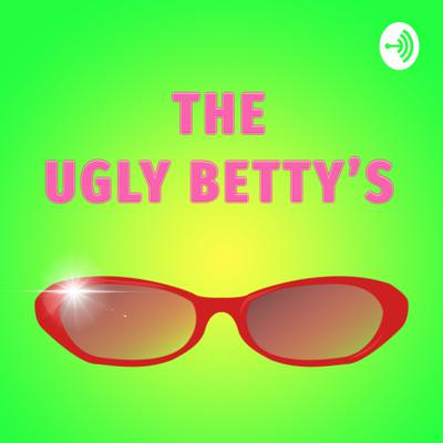The Ugly Betty's