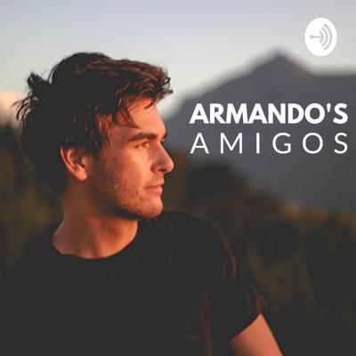 Hey, whatsup everyone! Welcome to the Armando's Amigos podcast where I talk to my friends about things that interest and inspire them.  I want to delve deeper into what makes them tick and gets them excited about life! Expect to be inspired by easygoing and sometimes all-over-the-show conversations about everything and anything that makes my amigos come alive.