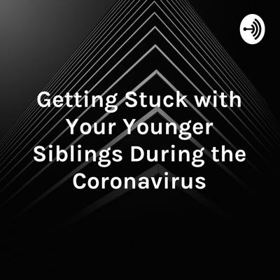 We are two twelve-year-old boys who each have two younger brothers and we want to tell you about them and what happens when we get stuck with them during the coronavirus.