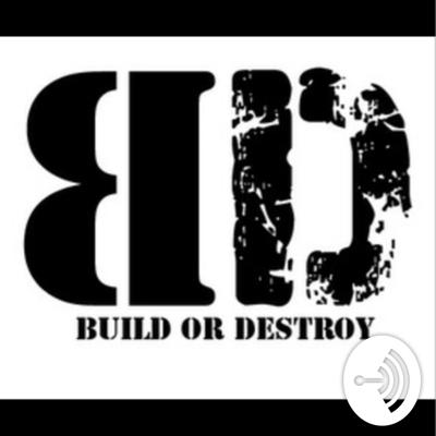 Build or Destroy