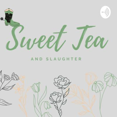 Sweet Tea and Slaughter