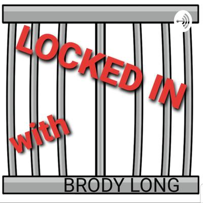 LOCKED IN With Brody Long