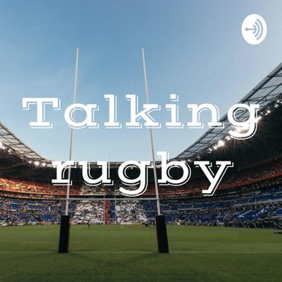 Talking rugby
