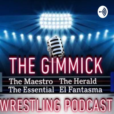 "A podcast talking about the greatest wrestling gimmicks in professional wrestling history and the impact it has had on the world of sports entertainment. Each episode will be dedicated to discussing the history, ring technique, and development of what is known as a ""gimmick"" in pro-wrestling. We will explore the evolution of the character, and how and why it was impactful"