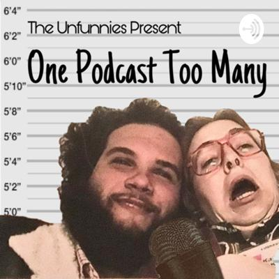 One Podcast Too Many