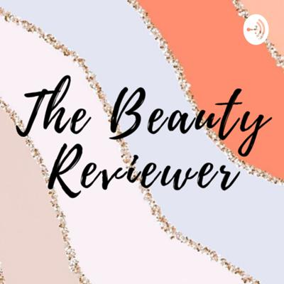 The Beauty Reviewer